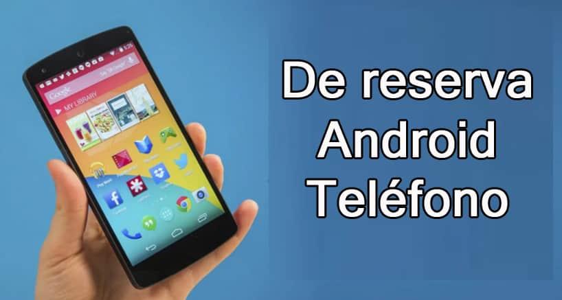 De reserva Android Teléfono